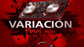 @Juliocesarketch Dj Julitin X @Djlarcks - Variacion Final Mix (RECOMENDADO)
