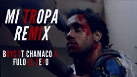 El Boyc ft Chamaco , Fulo el Yeyo - Mi Tropa Remix ( Official Video )