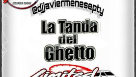 @Djjaviermenesepty - La Tanda del Ghetto (Limited Edition)