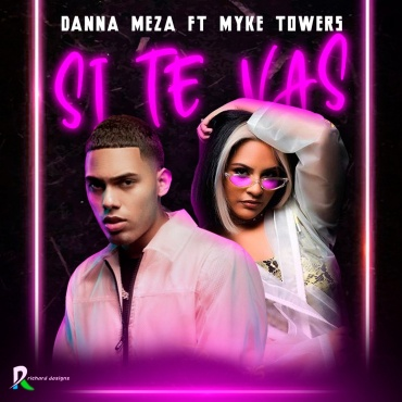 Danna Meza ft Myke Towers – Si Te Vas