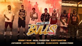 Kenny Man, Real Phantom, Kafu Banton, Latin Fresh, Japanese, Calero, Elian y Barrio Perez - Ando con los bulls (Remix) (Video Oficial)