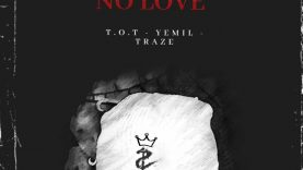TOT Ft. Yemil, Traze - No Love (Track Star Freestyle)